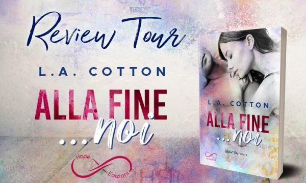 "Review Tour: ""Alla fine… noi"" di L.A. Cotton"